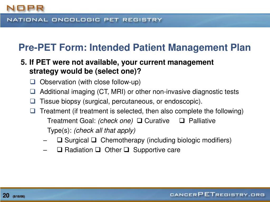 Pre-PET Form: Intended Patient Management Plan