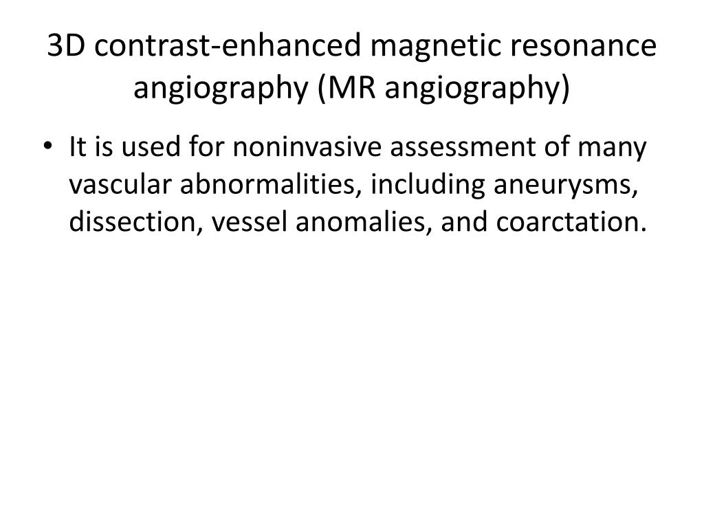 3D contrast-enhanced magnetic resonance angiography (MR angiography)