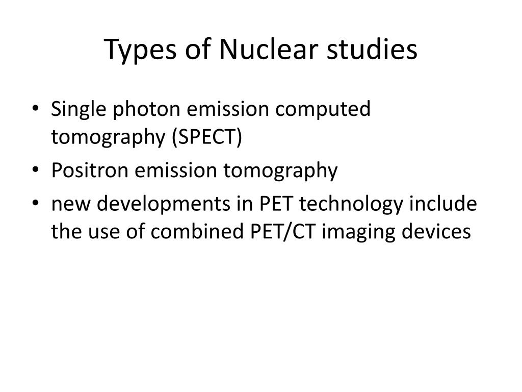 Types of Nuclear studies