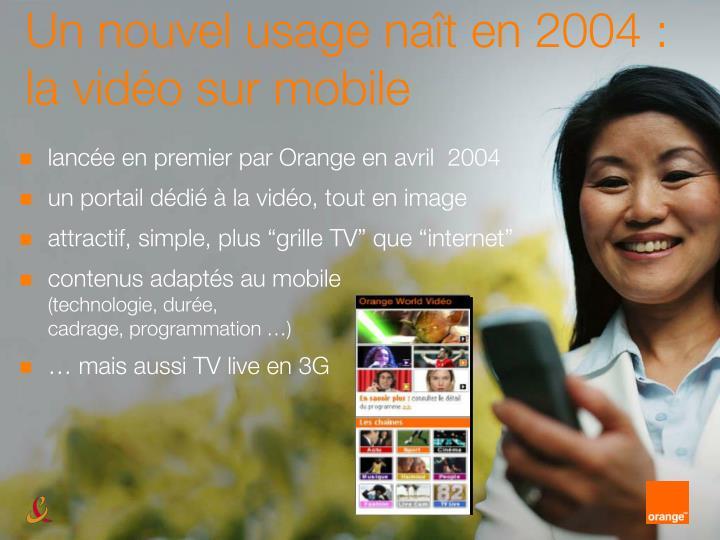 Un nouvel usage naît en 2004 :