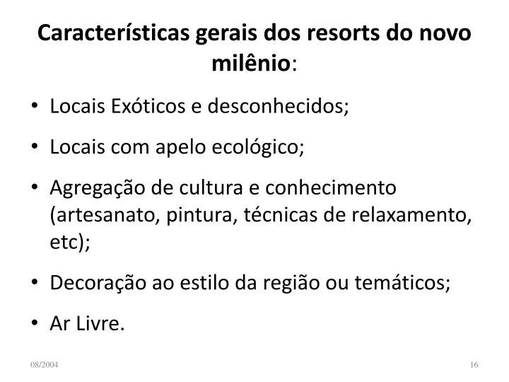 Características gerais dos resorts do novo milênio