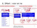 6 smart voor en na