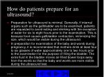 how do patients prepare for an ultrasound