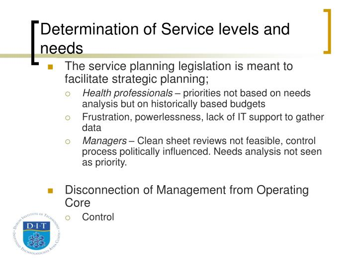 Determination of Service levels and needs