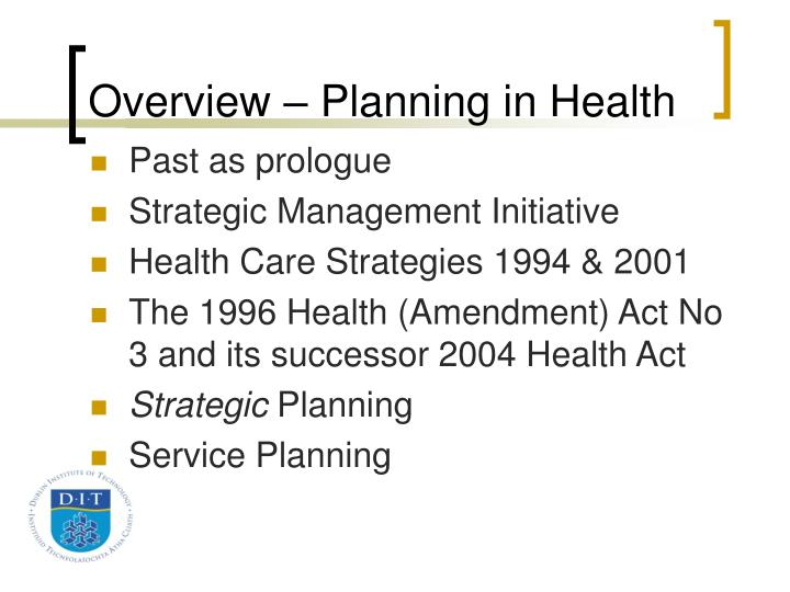 Overview – Planning in Health