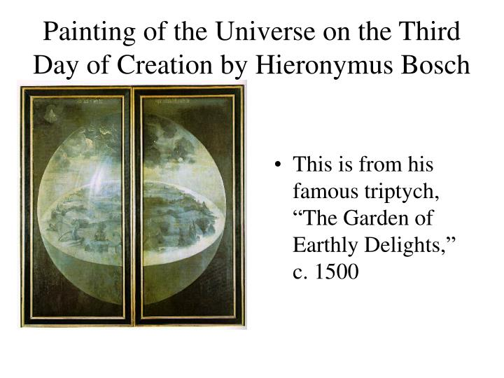 Painting of the Universe on the Third Day of Creation by Hieronymus Bosch