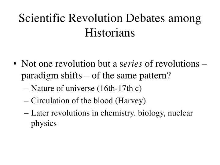 Scientific Revolution Debates among Historians