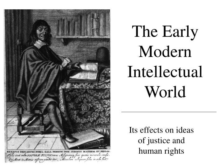 The early modern intellectual world
