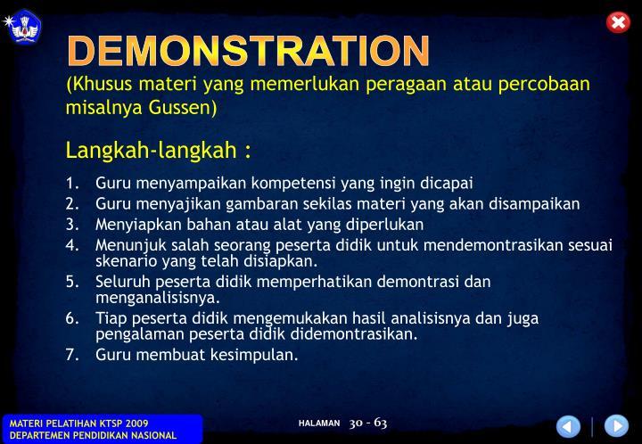 (Khusus materi yang memerlukan peragaan atau percobaan misalnya Gussen)