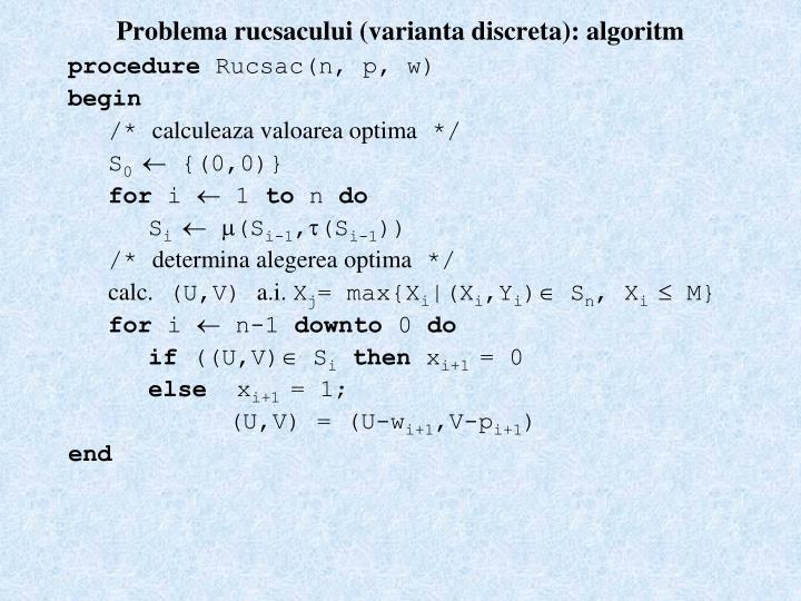 Problema rucsacului (varianta discreta): algoritm