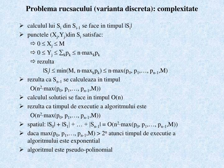Problema rucsacului (varianta discreta): complexitate