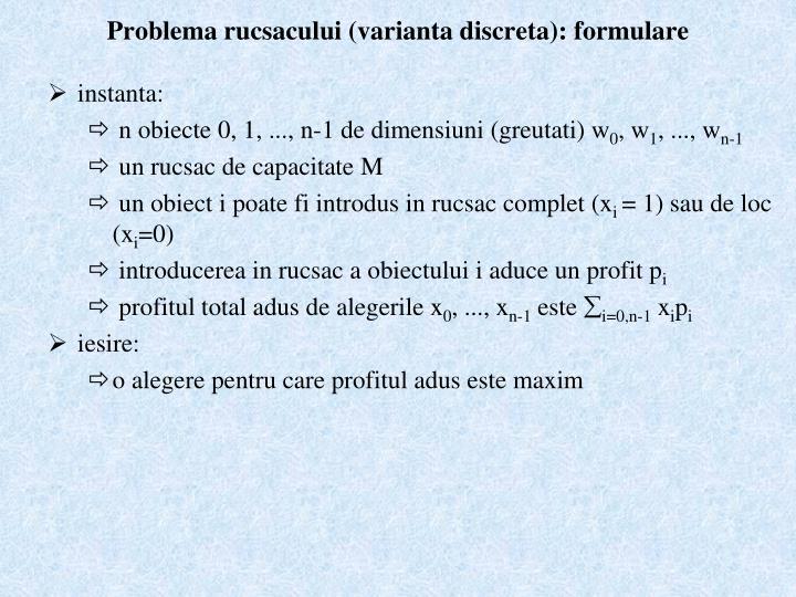 Problema rucsacului (varianta discreta): formulare