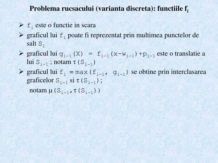 Problema rucsacului (varianta discreta): functiile f
