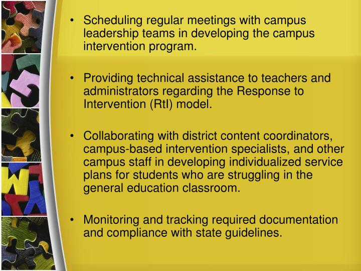 Scheduling regular meetings with campus leadership teams in developing the campus intervention program.