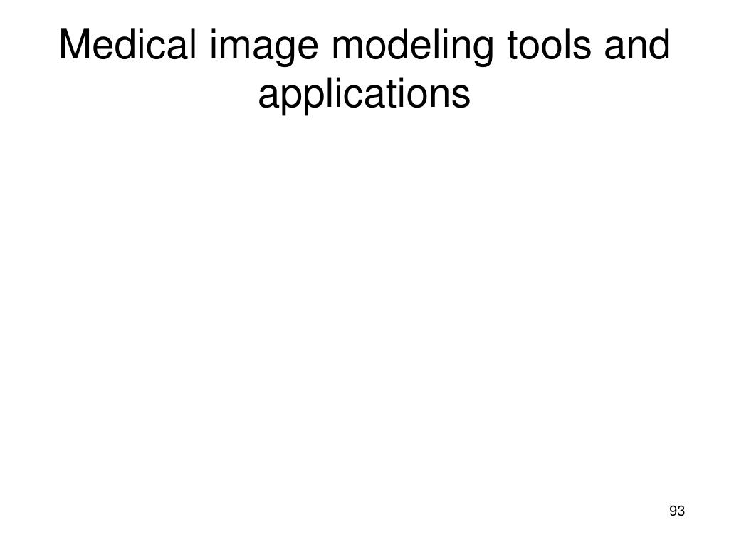Medical image modeling tools and applications