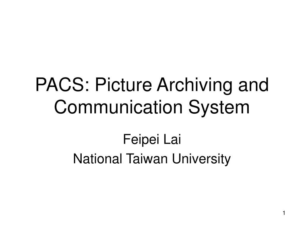 PACS: Picture Archiving and Communication System