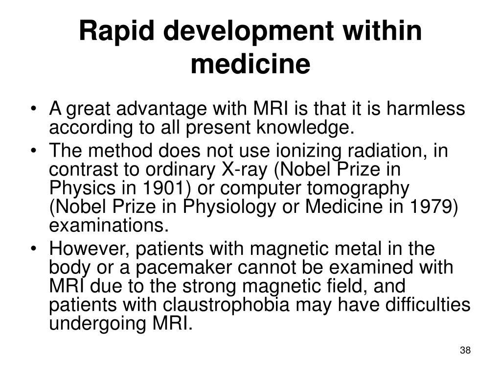 Rapid development within medicine