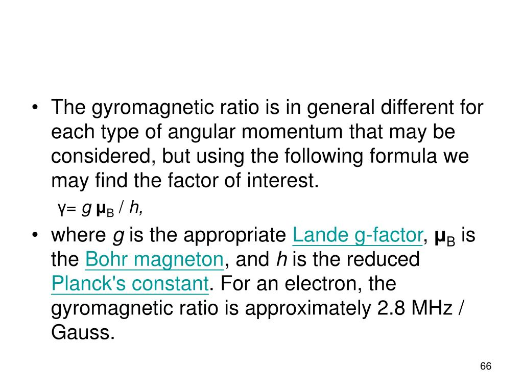 The gyromagnetic ratio is in general different for each type of angular momentum that may be considered, but using the following formula we may find the factor of interest.