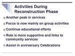 activities during reconstruction phase