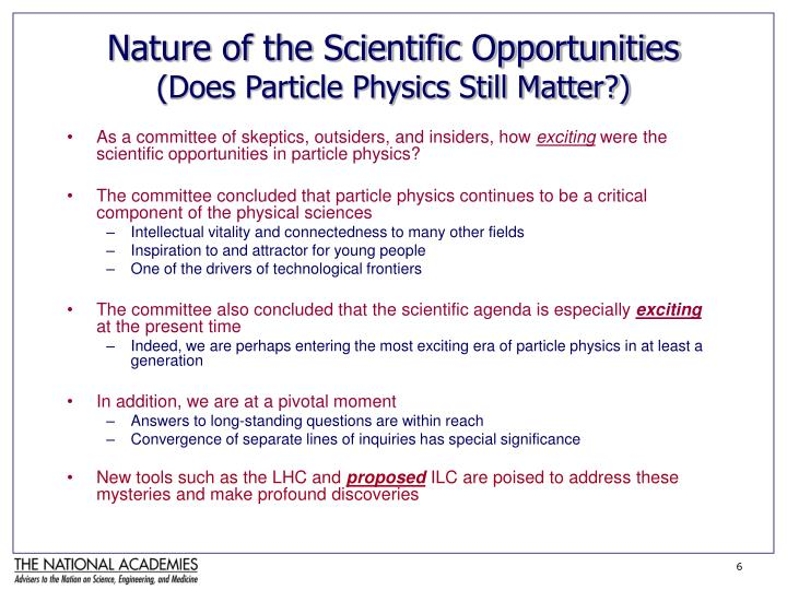 Nature of the Scientific Opportunities
