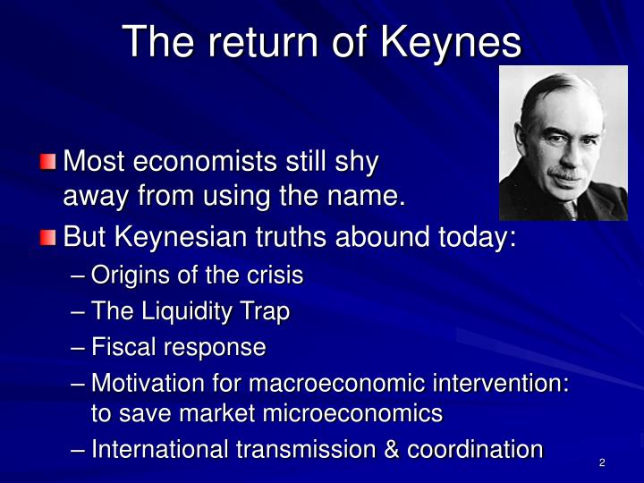 The return of keynes