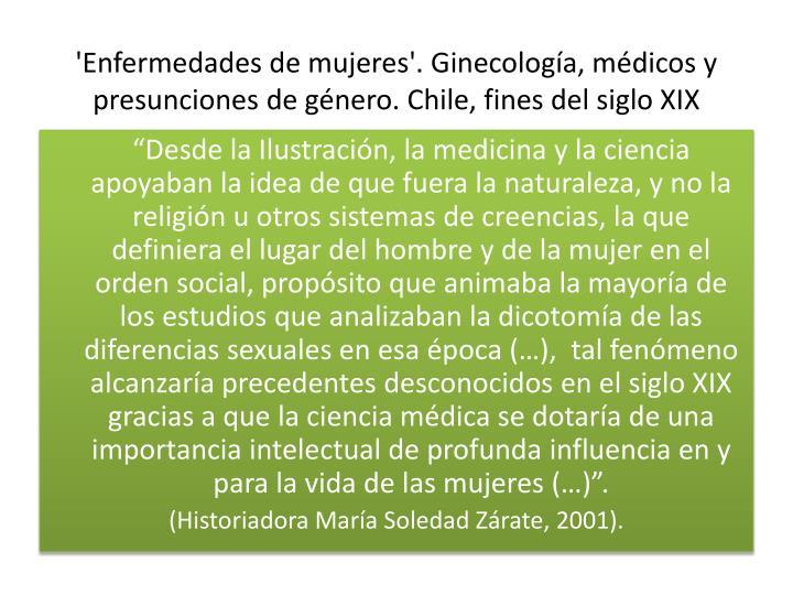 'Enfermedades de mujeres'. Ginecología, médicos y presunciones de género. Chile, fines del siglo XIX