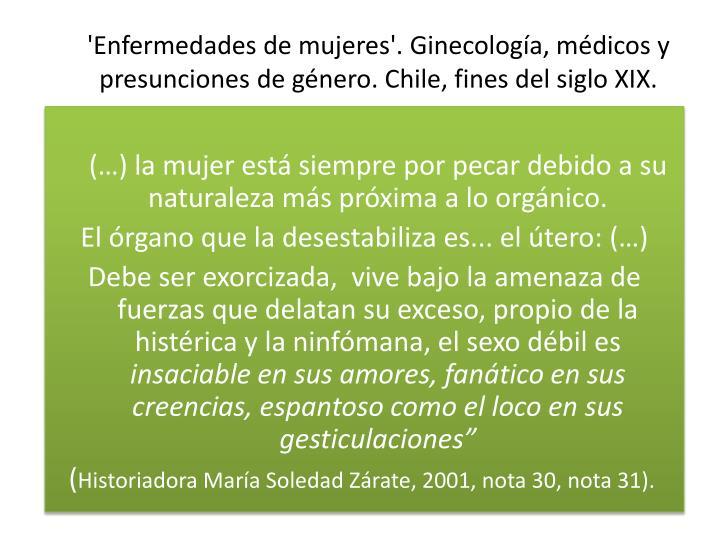 'Enfermedades de mujeres'. Ginecología, médicos y presunciones de género. Chile, fines del siglo XIX.