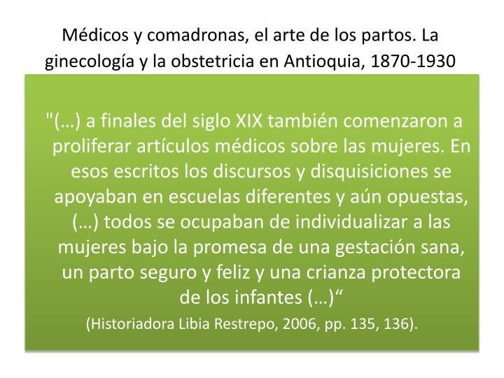 Médicos y comadronas, el arte de los partos. La ginecología y la obstetricia en Antioquia, 1870-1930