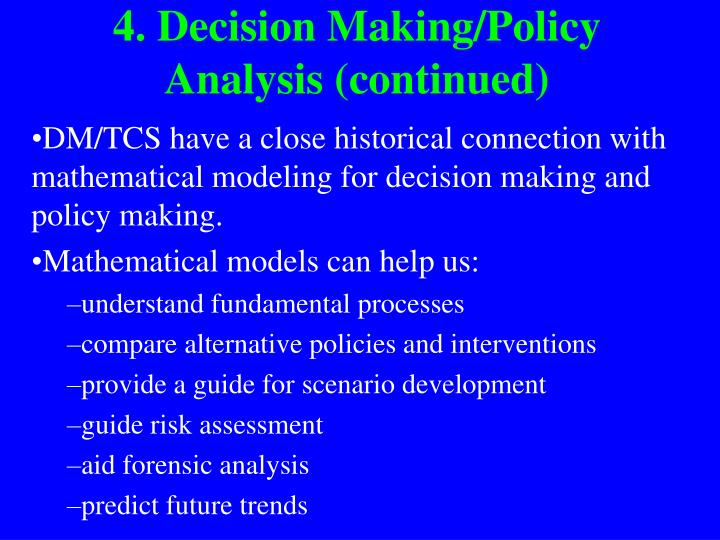 4. Decision Making/Policy Analysis (continued)