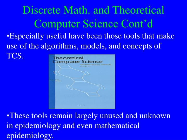 Discrete Math. and Theoretical Computer Science Cont'd