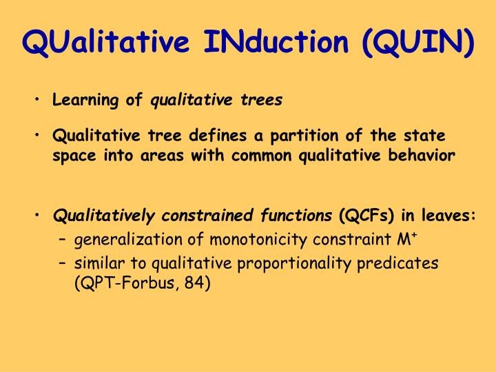 QUalitative INduction (QUIN)