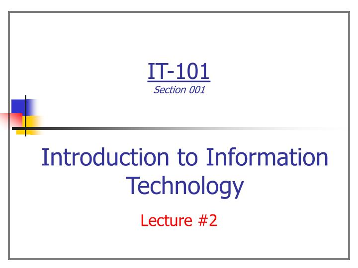 It 101 section 001