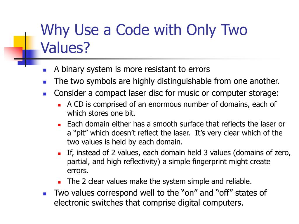 Why Use a Code with Only Two Values?