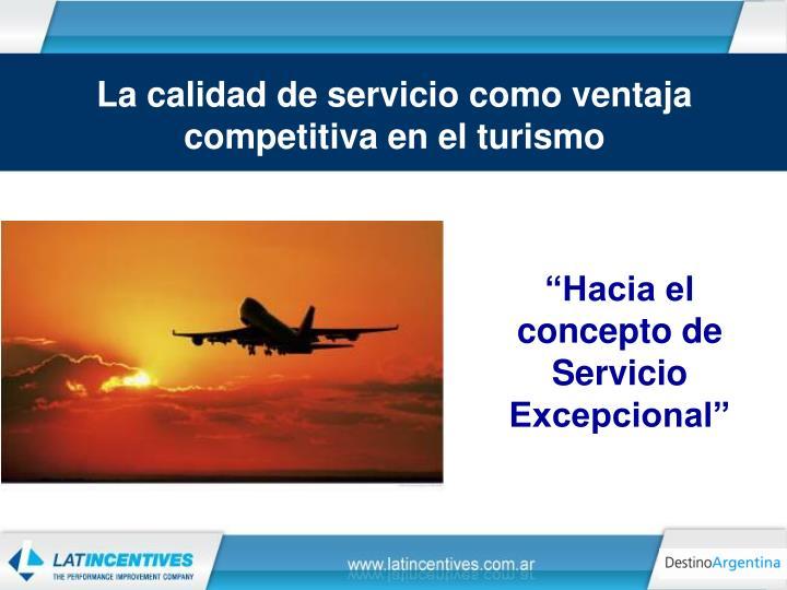 La calidad de servicio como ventaja competitiva en el turismo