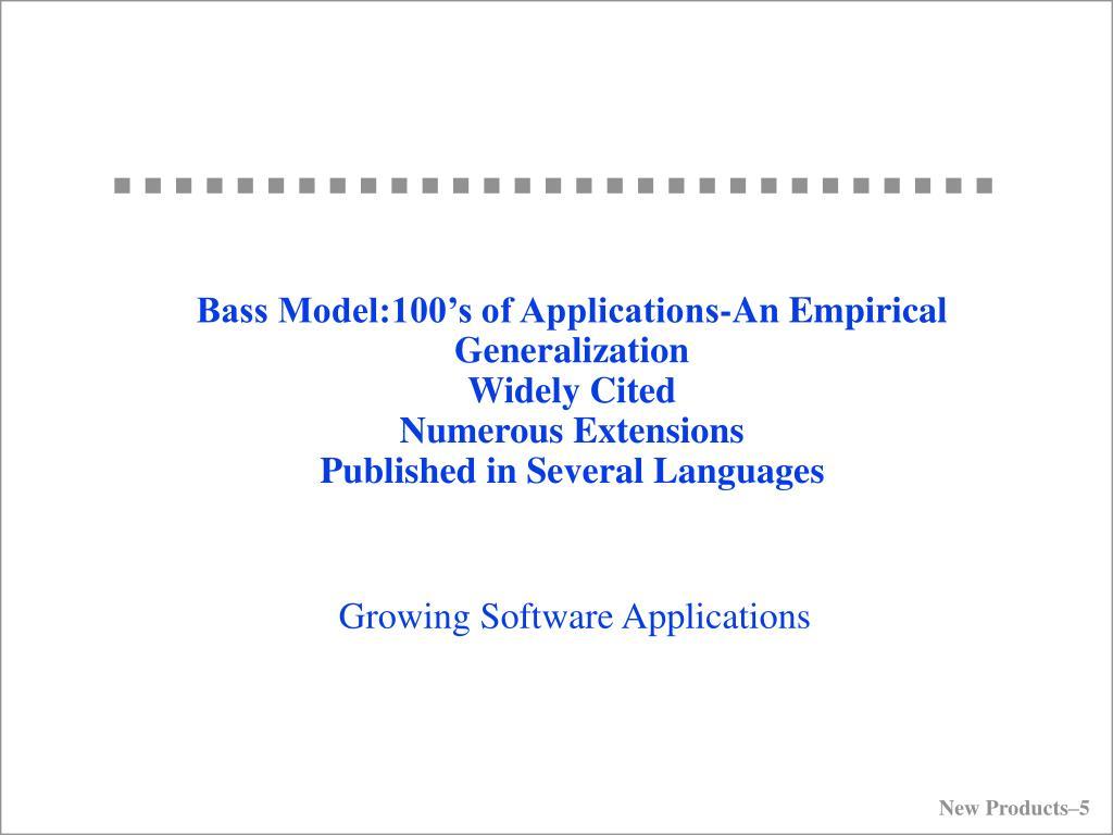 Bass Model:100's of Applications-An Empirical Generalization