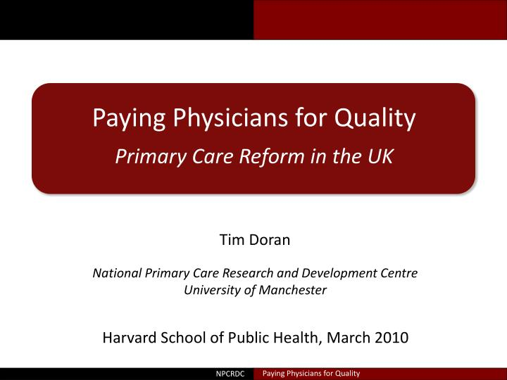 Paying Physicians for Quality