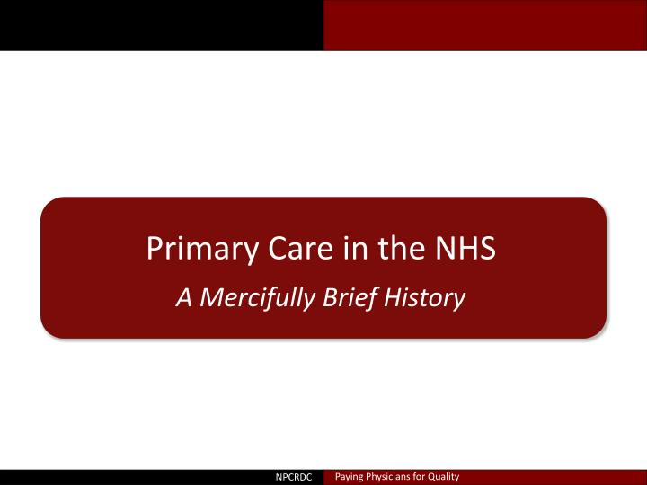 Primary Care in the NHS