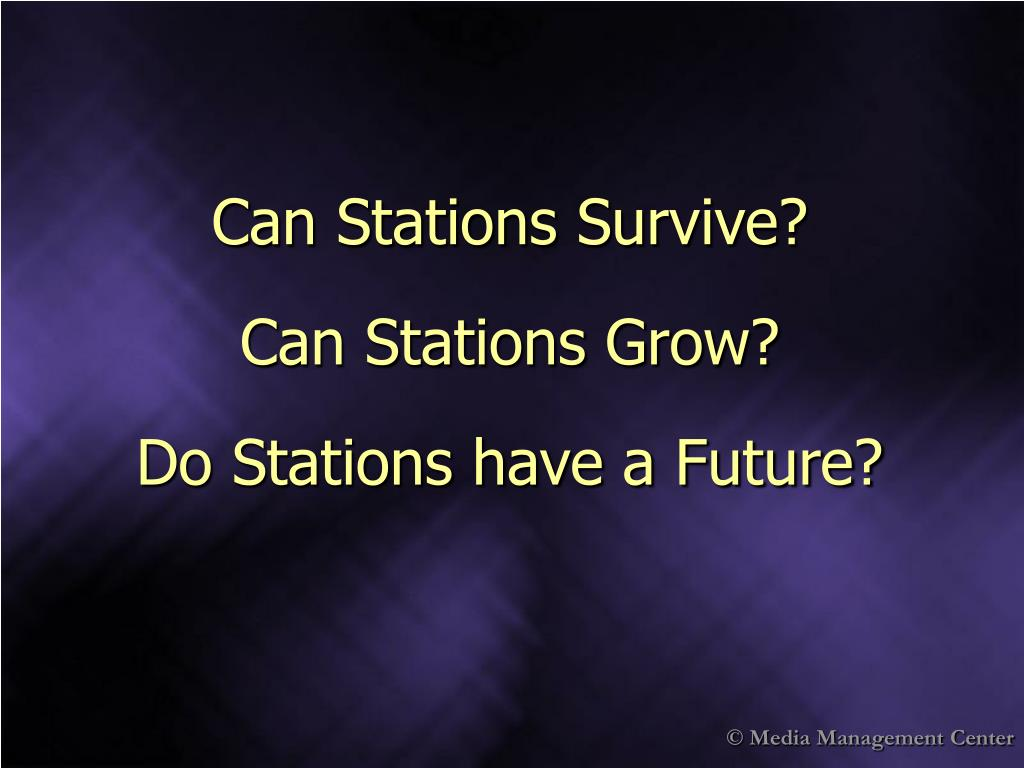 Can Stations Survive?