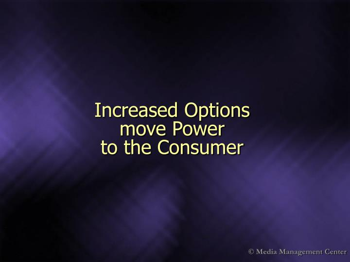 Increased options move power to the consumer