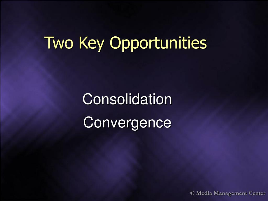 Two Key Opportunities