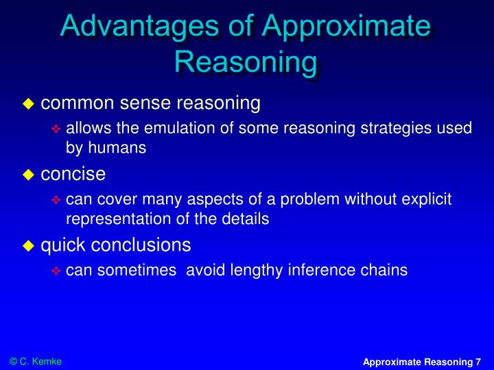 Advantages of Approximate Reasoning
