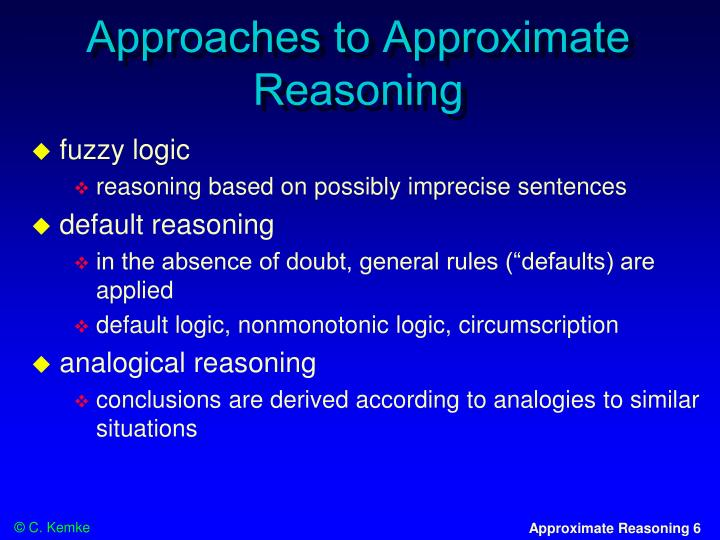 Approaches to Approximate Reasoning