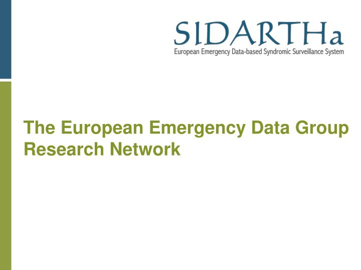 The European Emergency Data Group