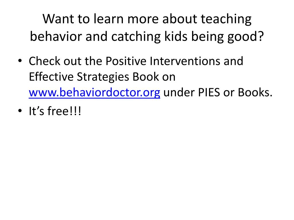 Want to learn more about teaching behavior and catching kids being good?