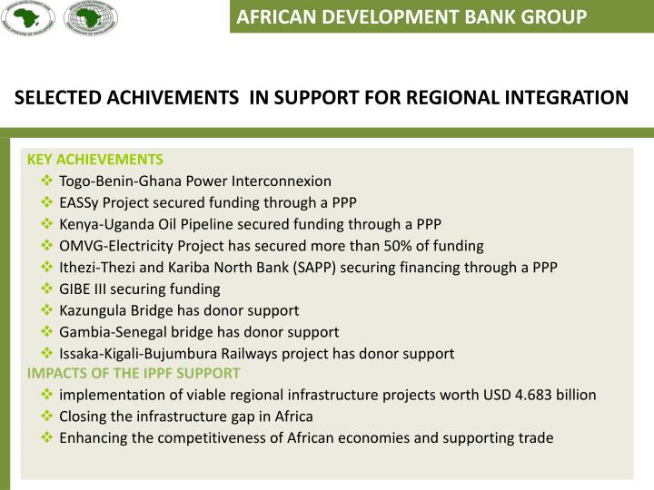SELECTED ACHIVEMENTS  IN SUPPORT FOR REGIONAL INTEGRATION