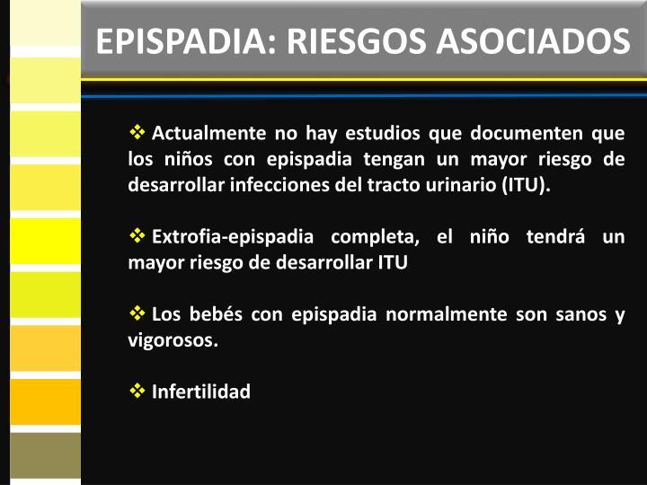 EPISPADIA: RIESGOS ASOCIADOS