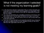 what if the organization i selected is not meeting my learning goals