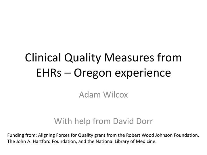 Clinical Quality Measures from EHRs – Oregon experience