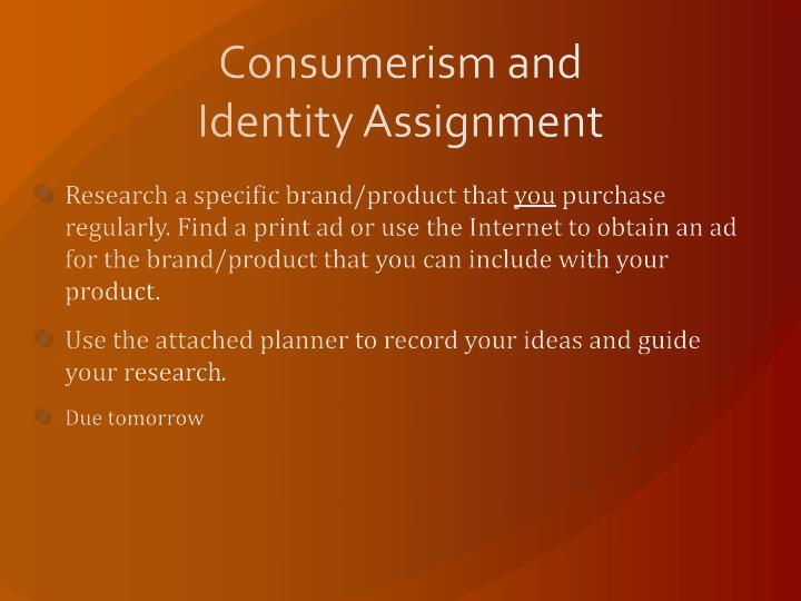 Consumerism and Identity Assignment
