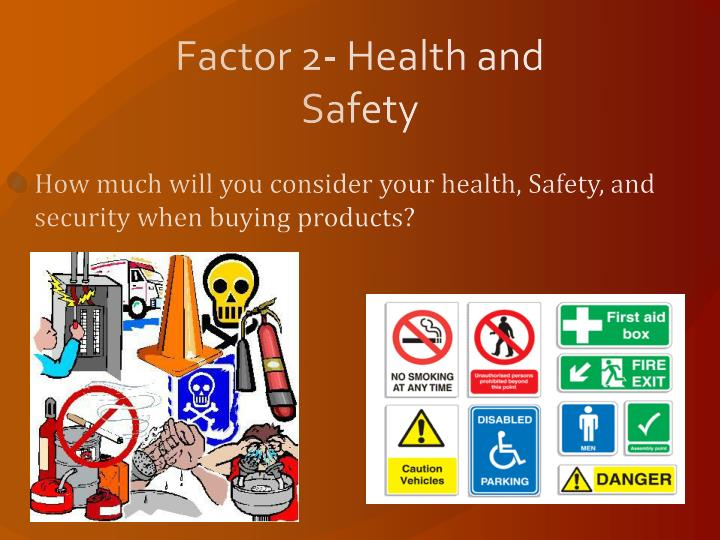 Factor 2- Health and Safety